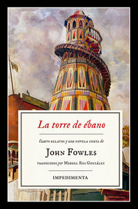 Torre De Ebano, La - The Ebony Tower - John Fowles