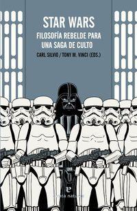 Star Wars - Filosofia Rebelde Para Una Saga De Culto - Aa. Vv.