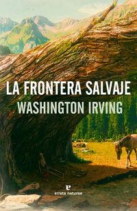 La frontera salvaje - Washington Irving