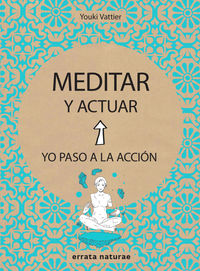 MEDITAR Y ACTUAR - YO PASO A LA ACCION