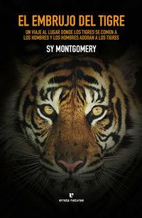 El embrujo del tigre - Sy Montgomery
