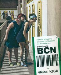 DESTINACIO BCN - HISTORIA DEL TURISME A LA CIUTAT DE BARCELONA