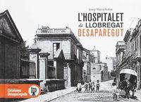 L'HOSPITALET DE LLOBREGAT DESAPAREGUT