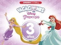 3 AÑOS - PRINCESAS DISNEY - VACACIONES - APRENDO CON DISNEY
