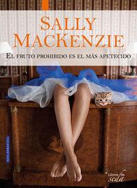 El fruto prohibido es el mas apetecido - Sally Mackenzie