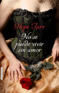 No Se Puede Vivir Sin Amor - Hope Tarr