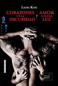 Corazones En La Oscuridad / Amor A Plena Luz - Laura Kaye