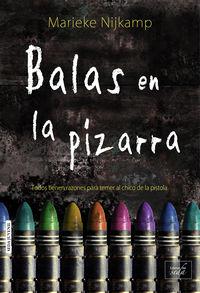 Balas En La Pizarra - Marieke Nijkamp