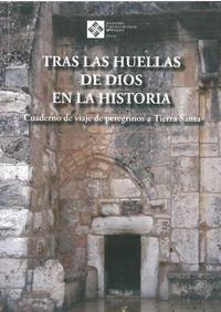 (3 Ed) Tras Las Huellas De Dios En La Historia - Cuadernos De Viaje De Peregrinos A Tierra Santa - Aa. Vv.