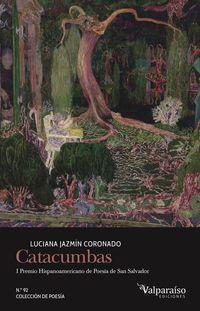 catacumbas (i premio hispanoamericano de poesia de san salvador) - Luciana Jazmin Coronado