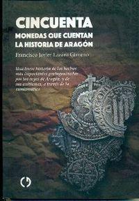 CINCUENTA MONEDAS QUE CUENTAN LA HISTORIA DE ARAGON