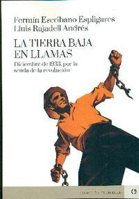 TIERRA BAJA EN LLAMAS, LA - DICIEMBRE DE 1933, POR LA SENDA DE LA REVOLUCION