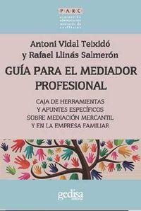Guia Para El Mediador Profesional - Antoni Vidal Teixido / Rafael Llinas Salmeron
