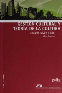 Gestion Cultural Y Teoria De La Cultura - Eduardo Nivon Bolan (coord. )