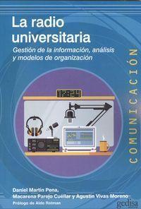 radio universitaria, la - gestion de la informacion, analisis y modelos de organizacion - Macarena Parejo Cuellar / Daniel Martin Pena / Agustin Vivas Moreno