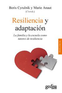Resiliencia Y Adaptacion - La Familia Y La Escuela Como Tutores De Resiliencia - Boris Cyrulnik (coord. ) / Marie Anaut (coord. )