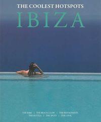 IBIZA - THE COOLEST HOTSPOSTS