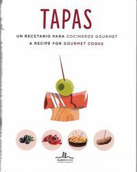 TAPAS - UN RECETARIO PARA COCINEROS GOURMET / A RECIPE FOR GOURMET COOKS