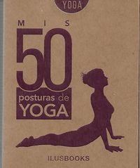 MIS 50 POSTURAS DE YOGA (BARAJA DE 50 CARTAS)