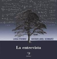 Entrevista, La - The Interview - Luisa Etxenike / Gustavo Ariel