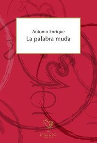 La palabra muda - Antonio Enrique