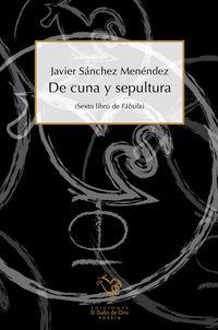 De Cuna Y Sepultura - Javier Sanchez Menendez