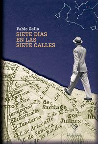 Siete Dias En Las Siete Calles - Pablo Gallo