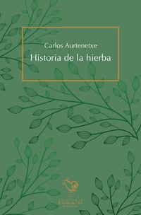 Historia De La Hierba - Carlos Aurtenetxe