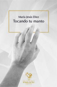 Tocando Tu Manto - Maria Jesus Diez