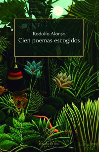 Cien Poemas Escogidos - Rodolfo Alonso