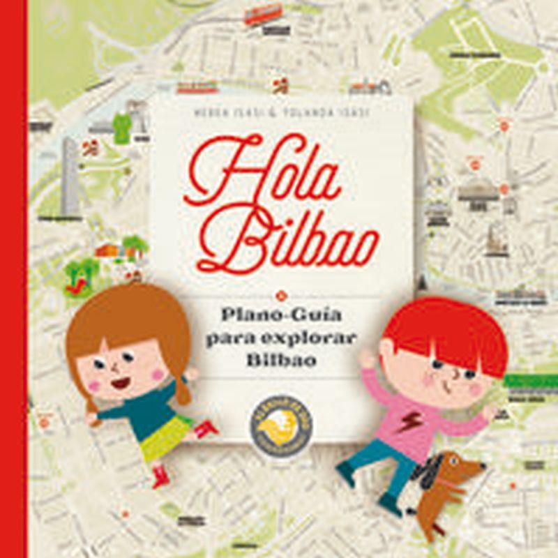 Hola Bilbao - Plano-Guia Para Explorar Bilbao - Nerea Isasi