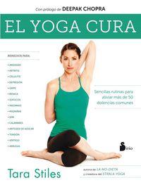 El yoga cura - Tara Stiles