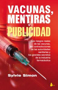 Vacunas, Mentiras Y Publicidad - Sylvie Simon