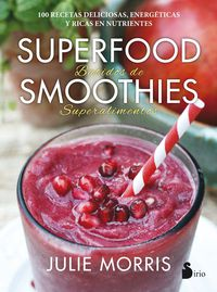 Superfood Smoothies - Batidos De Superalimentos - Julie Morris