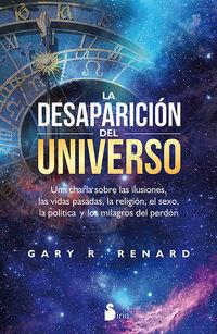 La desaparicion del universo - Gary R. Renard