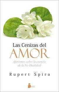 Las cenizas del amor - Rupert Spira