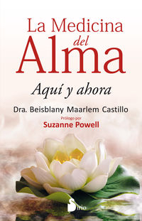 Medicina Del Alma, La - Aqui Y Ahora - Beisblany Maarlem Castillo