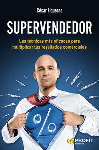 SUPERVENDEDOR - LAS TECNICAS MAS EFICACES PARA MULTIPLICAR TUS RESULTADOS COMERCIALES