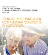 CP - TECNICAS DE COMUNICACION CON PERSONAS DEPENDIENTES EN INSTITUCIONES
