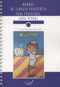 MANUAL DE CIRUGIA PEDIATRICA PARA PEDIATRIA - GUIA VISUAL