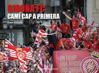 GIRONA FC - CAMI CAP A PRIMERA