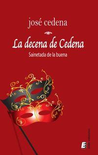DECENA DE CEDENA, LA - SAINETADA DE LA BUENA