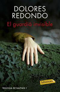 Guardia Invisible, El - Trilogia De Baztan I - Dolores Redondo