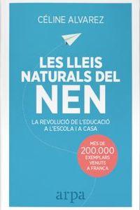 LLEIS NATURALS DEL NEN, LES - LA REVOLUCIO DE L'EDUCACIO A L'ESCOLA I A CASA