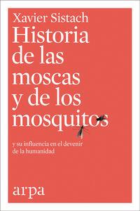 HISTORIA DE LAS MOSCAS Y DE LOS MOSQUITOS - Y SU INFLUENCIA EN EL DEVENIR DE LA HUMANIDAD