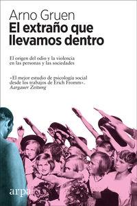 Extraño Que Llevamos Dentro, El - El Origen Del Odio Y La Violencia En Las Personas Y Las Sociedades - Arno Gruen
