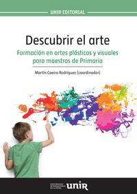 DESCUBRIR EL ARTE - FORMACION EN ARTES PLASTICAS Y VISUALES PARA MAESTROS DE PRIMARIA