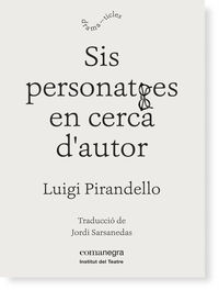 Sis Personatges En Cerca D'autor - Luigi Pirandello