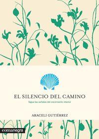El silencio del camino - Araceli Gutierrez Villanueva