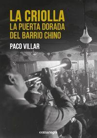 CRIOLLA, LA - LA PUERTA DORADA DEL BARRIO CHINO
